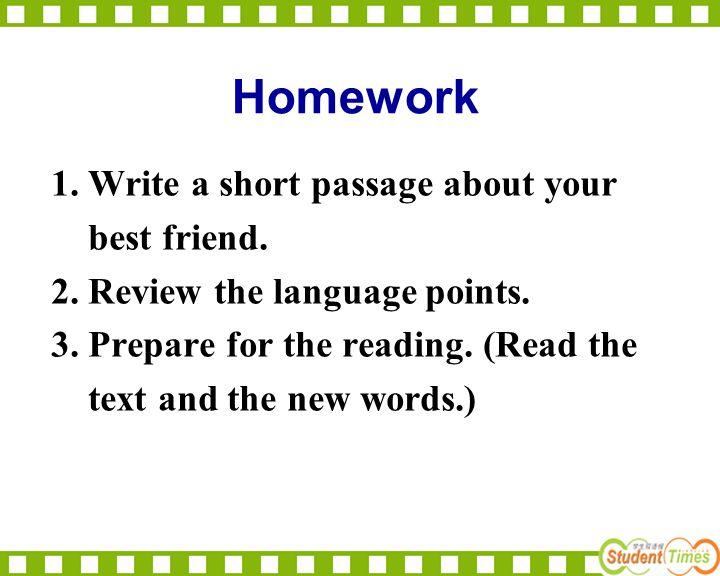 Homework 1. Write a short passage about your best friend.