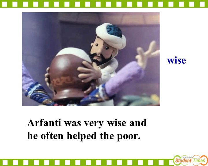 Arfanti was very wise and he often helped the poor.