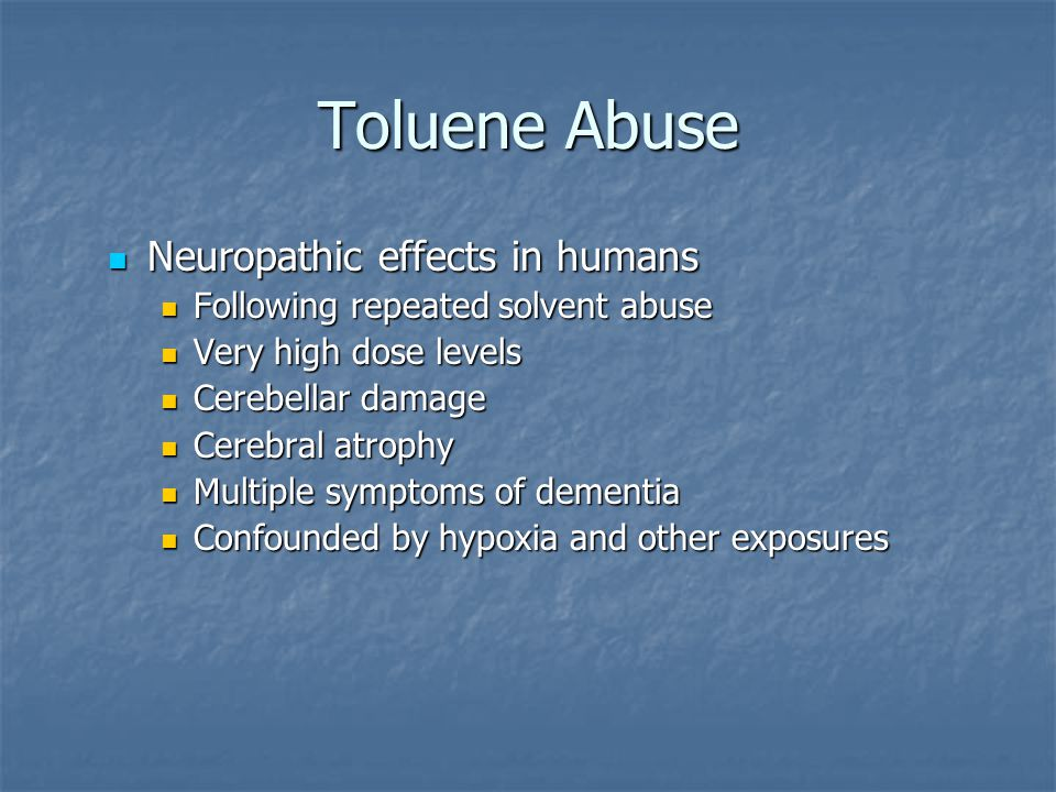 Toluene Abuse Neuropathic effects in humans