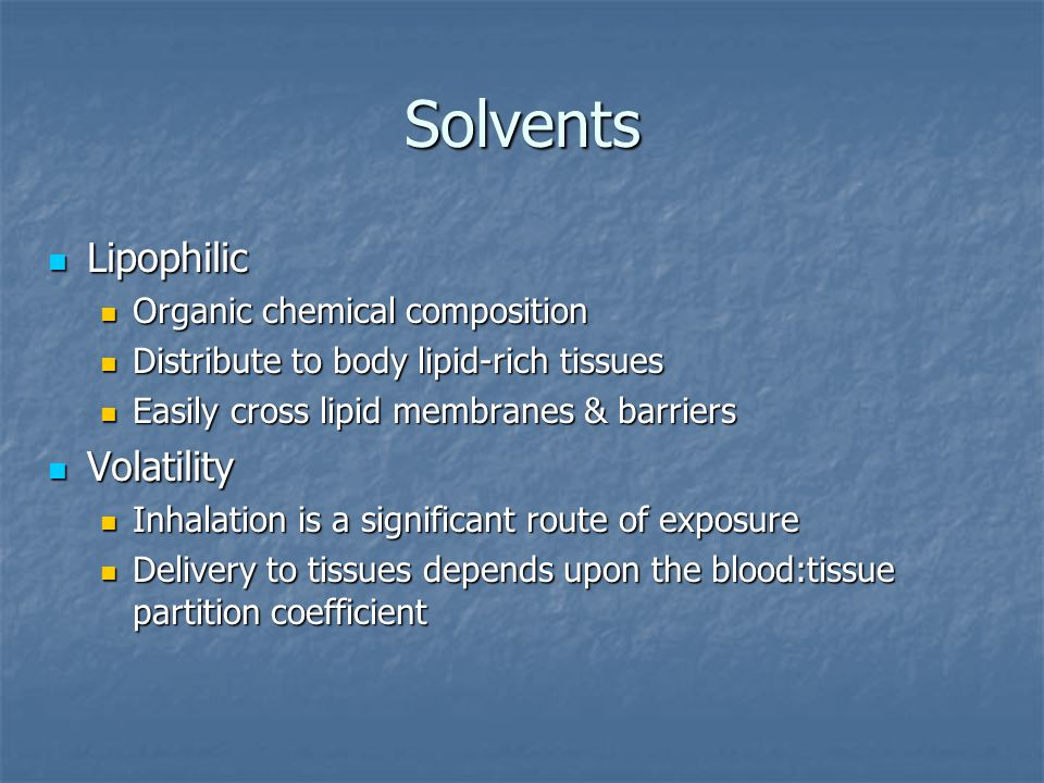 Solvents Lipophilic Volatility Organic chemical composition