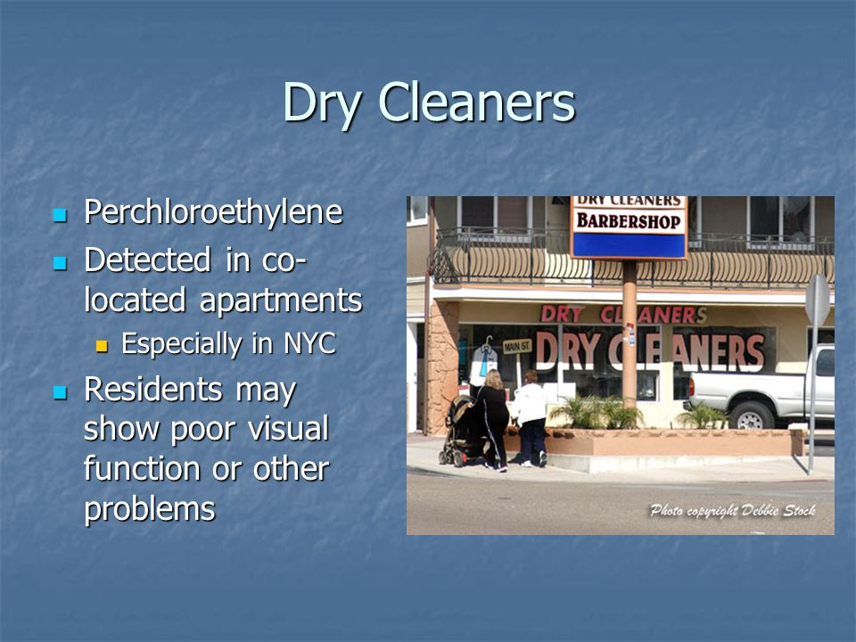 Dry Cleaners Perchloroethylene Detected in co-located apartments