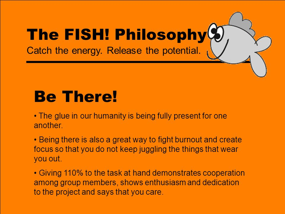 the fish philosophy play make their day be there
