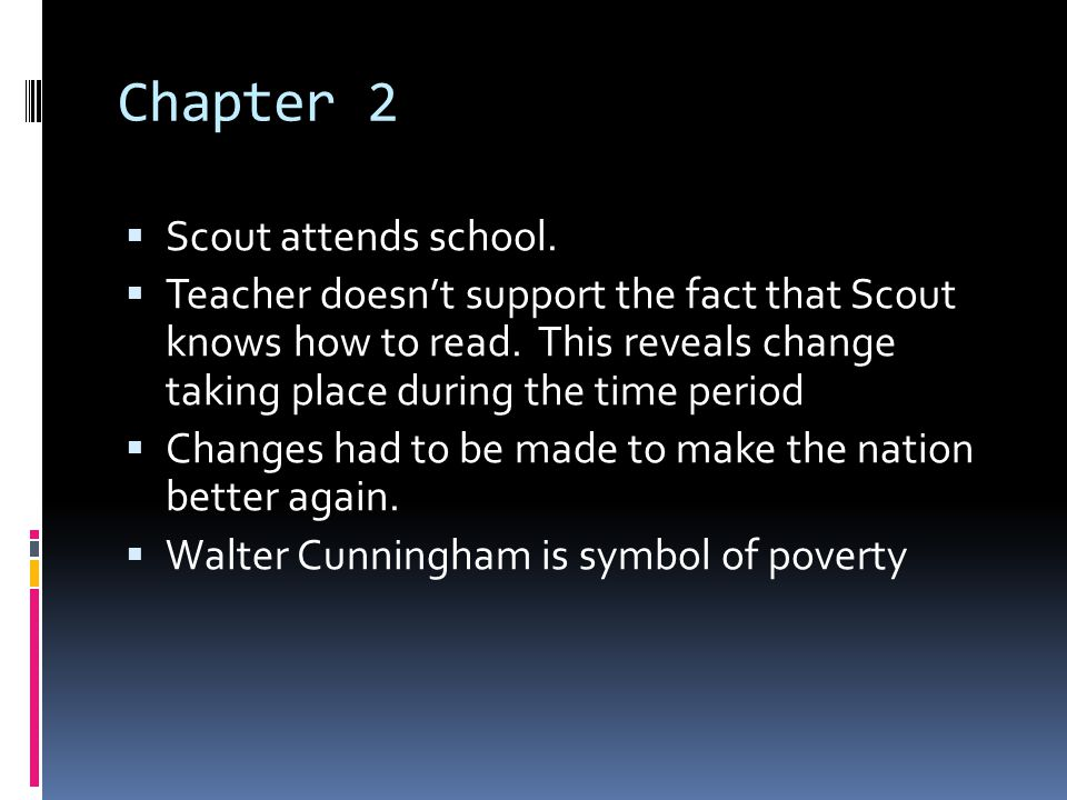 Chapter 2 Scout attends school.