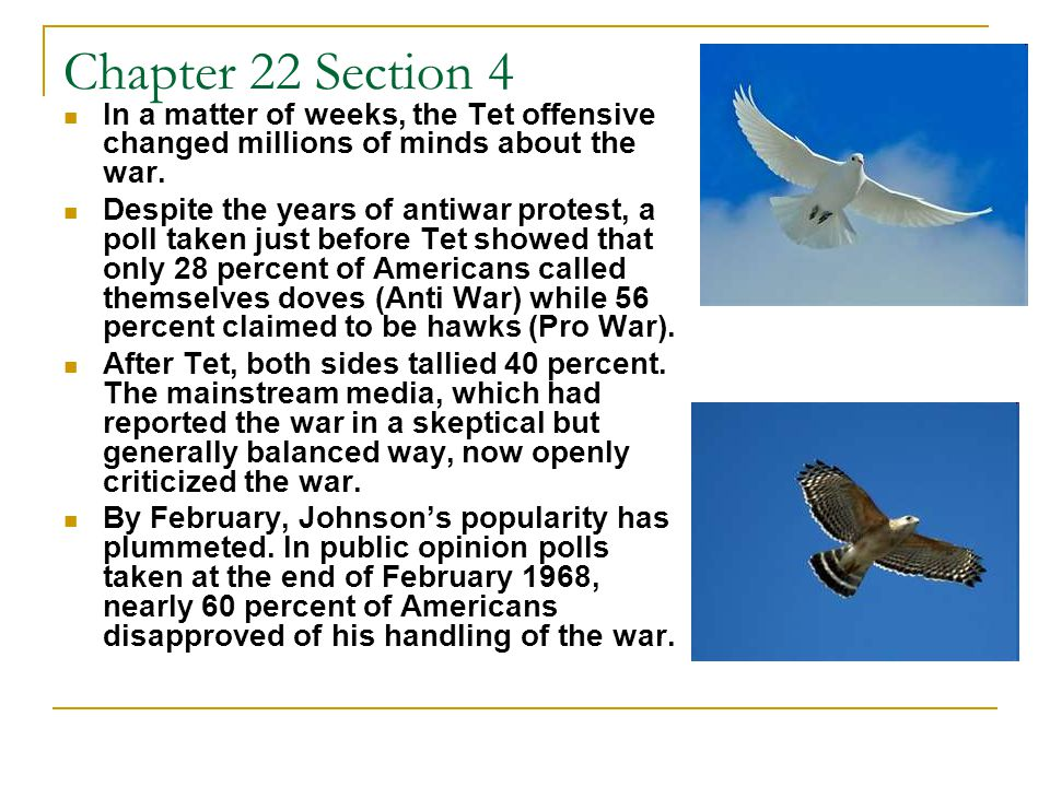 Chapter 22 Section 4 In a matter of weeks, the Tet offensive changed millions of minds about the war.