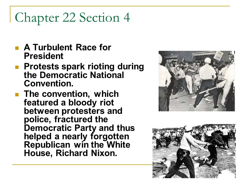 Chapter 22 Section 4 A Turbulent Race for President