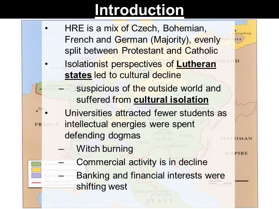 Introduction HRE is a mix of Czech, Bohemian, French and German (Majority), evenly split between Protestant and Catholic.