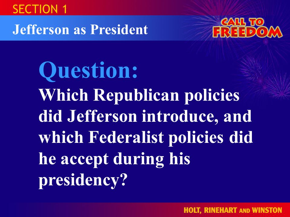 SECTION 1 Jefferson as President. Question: