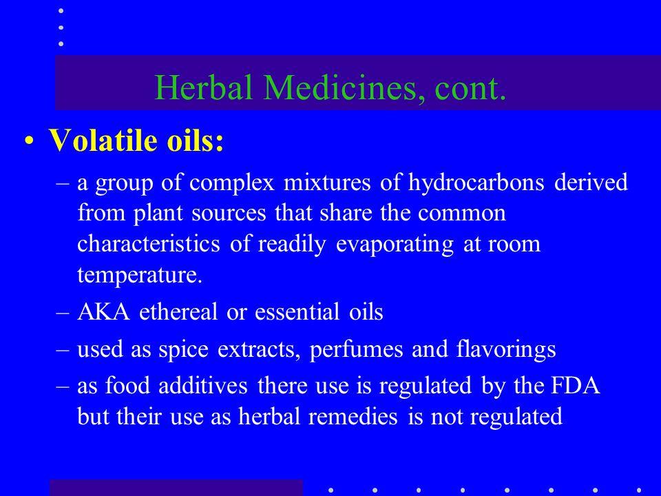Herbal Medicines, cont. Volatile oils: