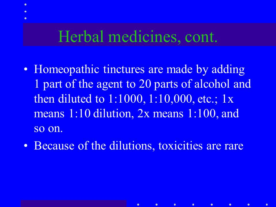 Herbal medicines, cont.
