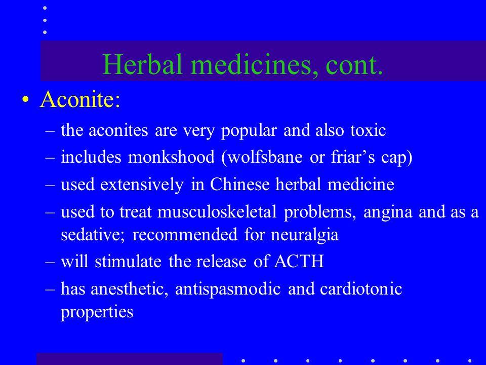 Herbal medicines, cont. Aconite: