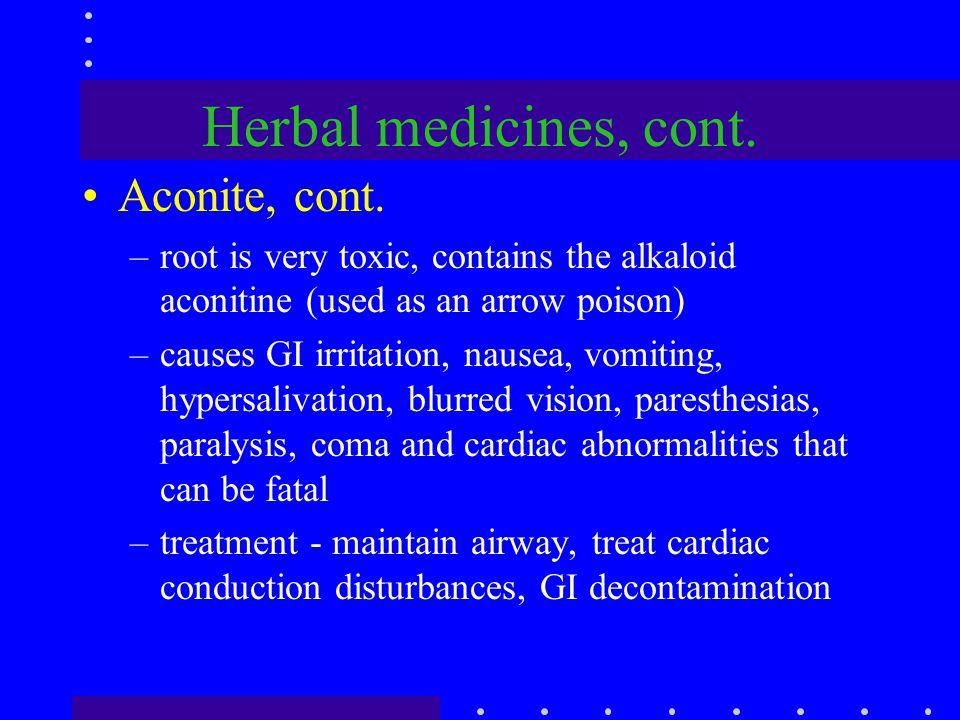 Herbal medicines, cont. Aconite, cont.