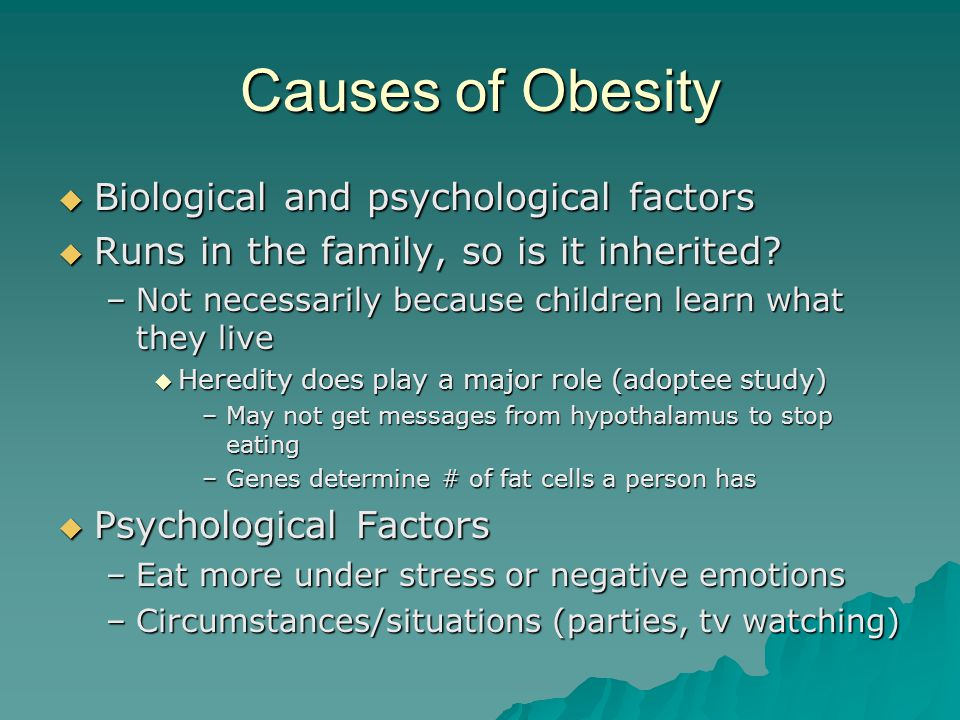 Causes of Obesity Biological and psychological factors