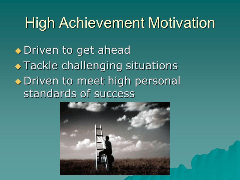 High Achievement Motivation