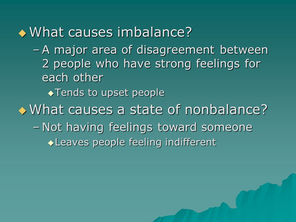 What causes a state of nonbalance