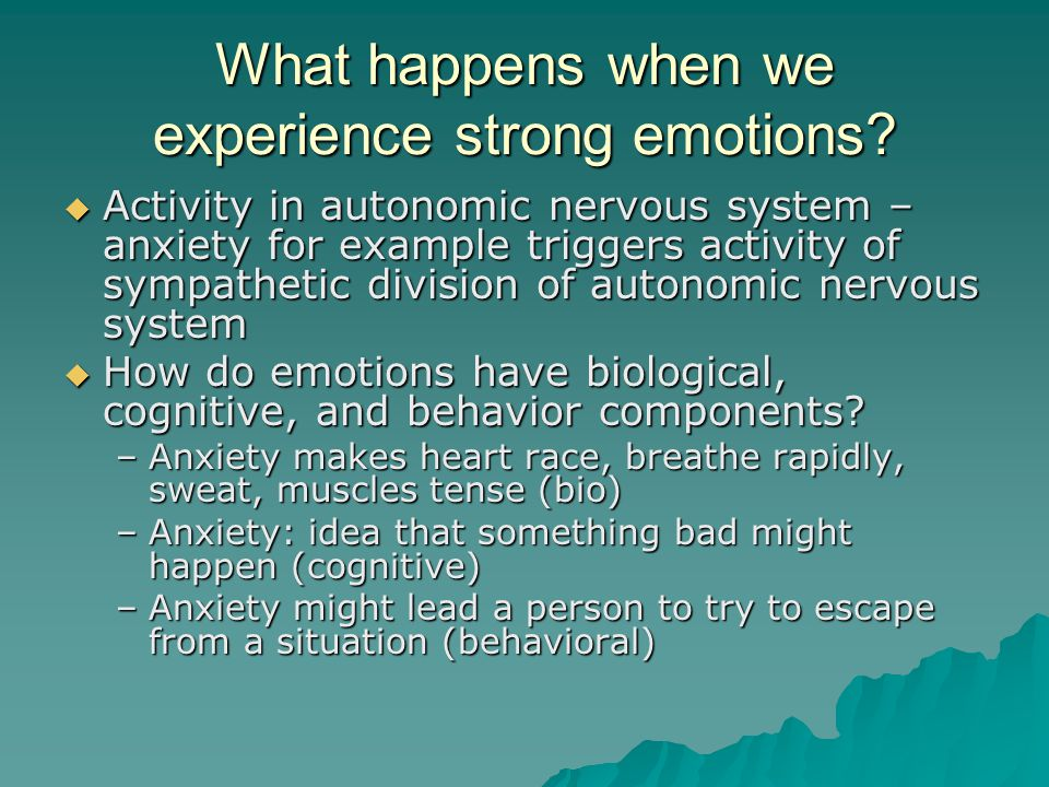 What happens when we experience strong emotions