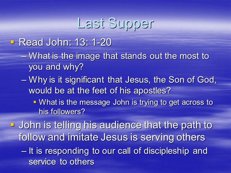 Last Supper Read John: 13: 1-20