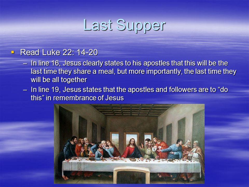 Last Supper Read Luke 22: 14-20