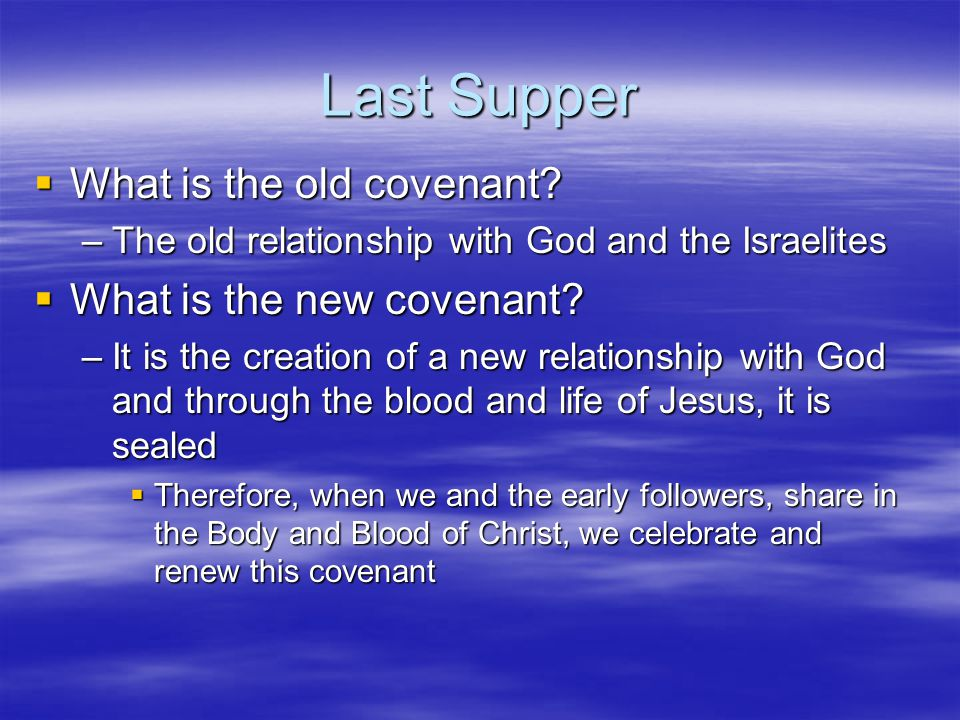 Last Supper What is the old covenant What is the new covenant