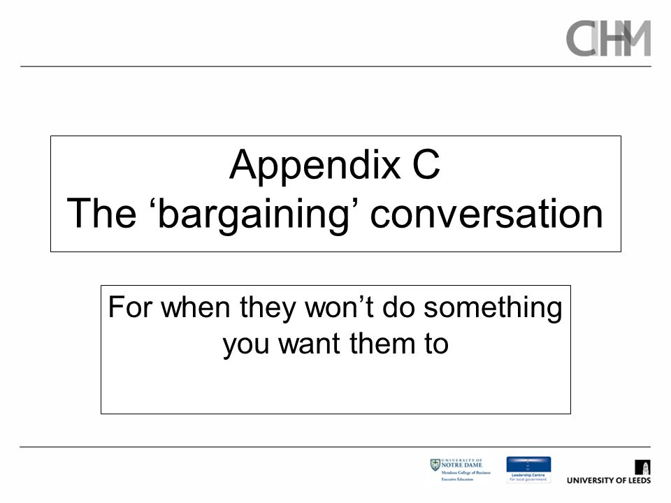 Appendix C The 'bargaining' conversation