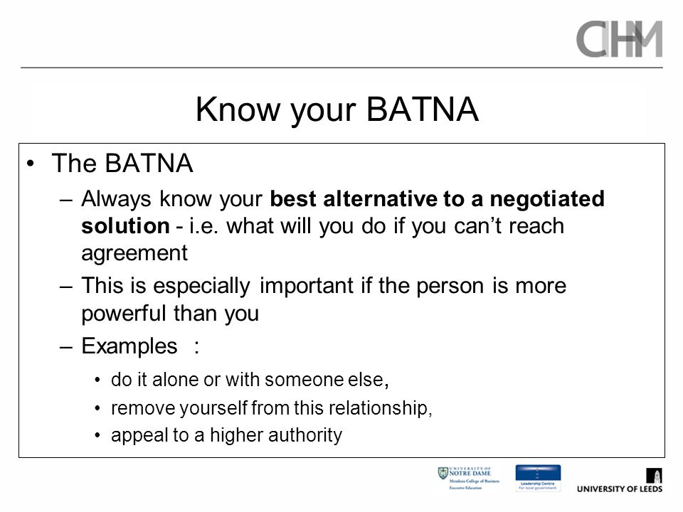 Know your BATNA The BATNA