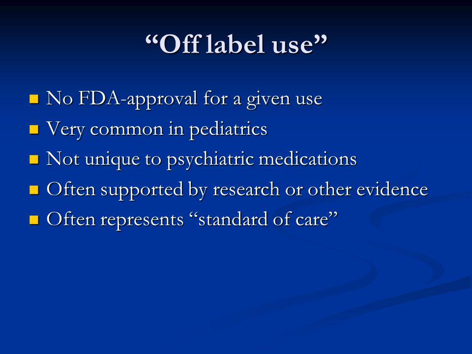 Off label use No FDA-approval for a given use