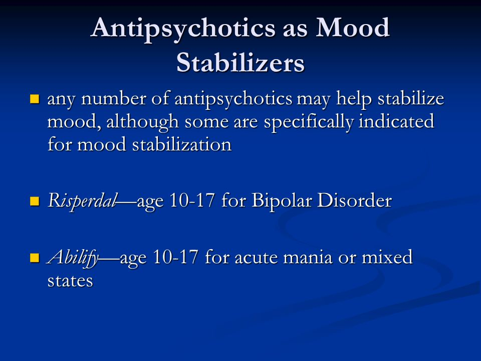 Antipsychotics as Mood Stabilizers