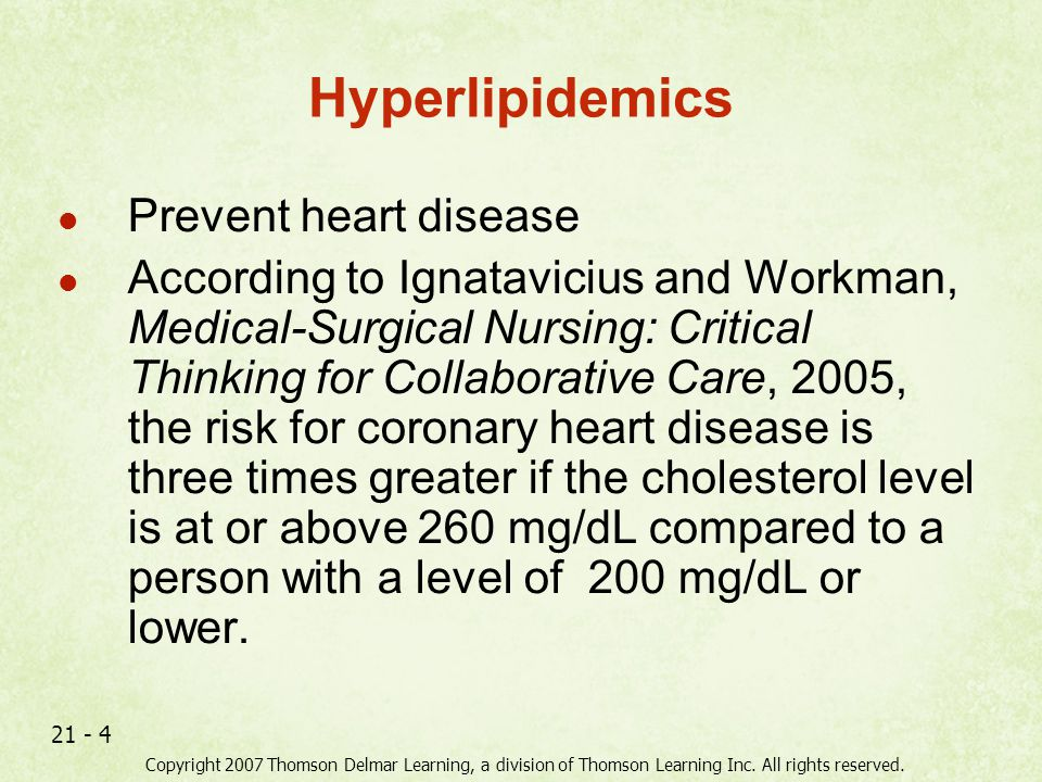 Hyperlipidemics Prevent heart disease