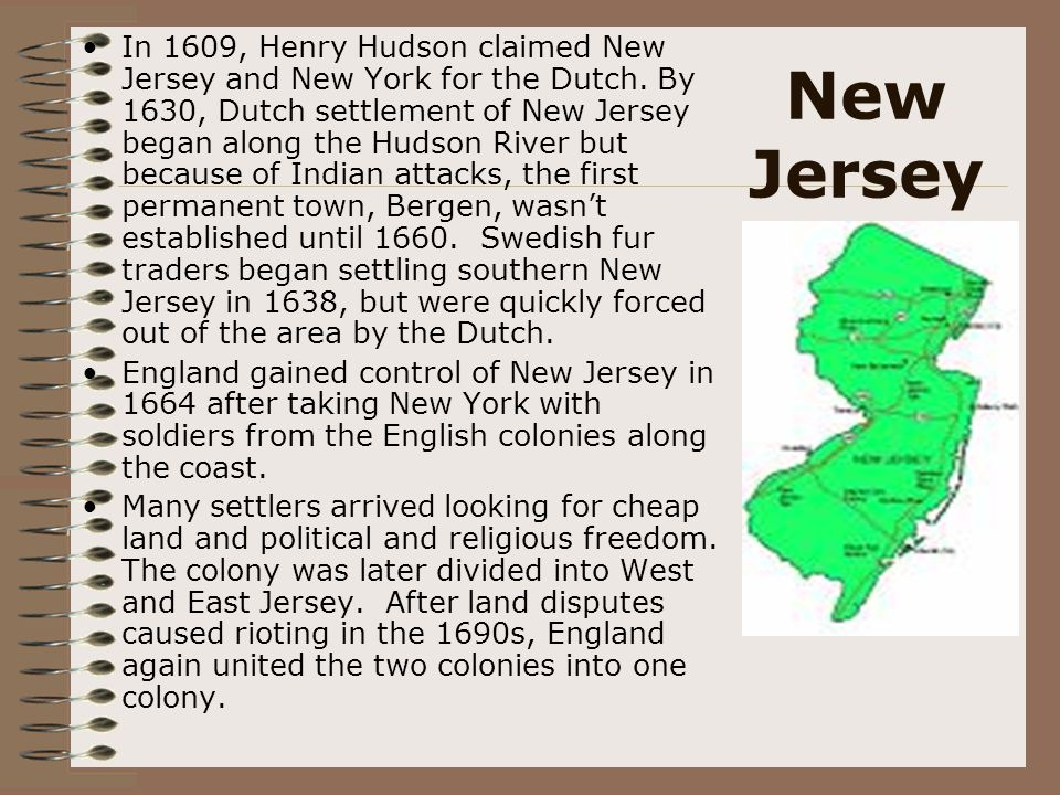 In 1609, Henry Hudson claimed New Jersey and New York for the Dutch