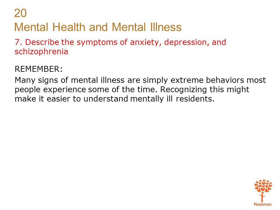 7. Describe the symptoms of anxiety, depression, and schizophrenia