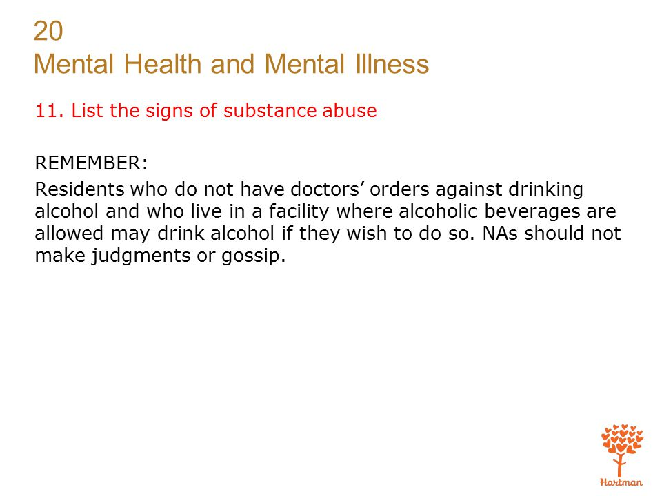11. List the signs of substance abuse