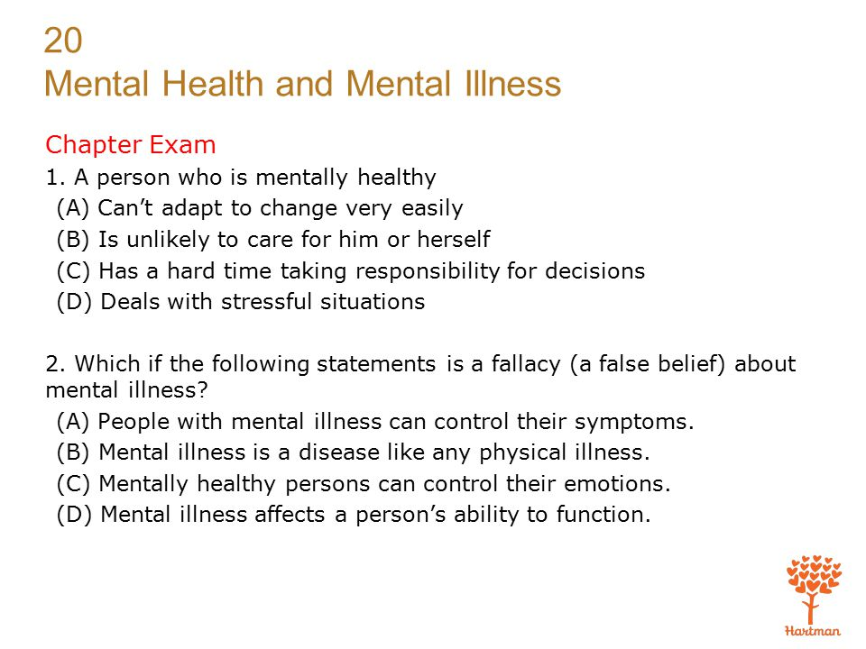 Chapter Exam 1. A person who is mentally healthy