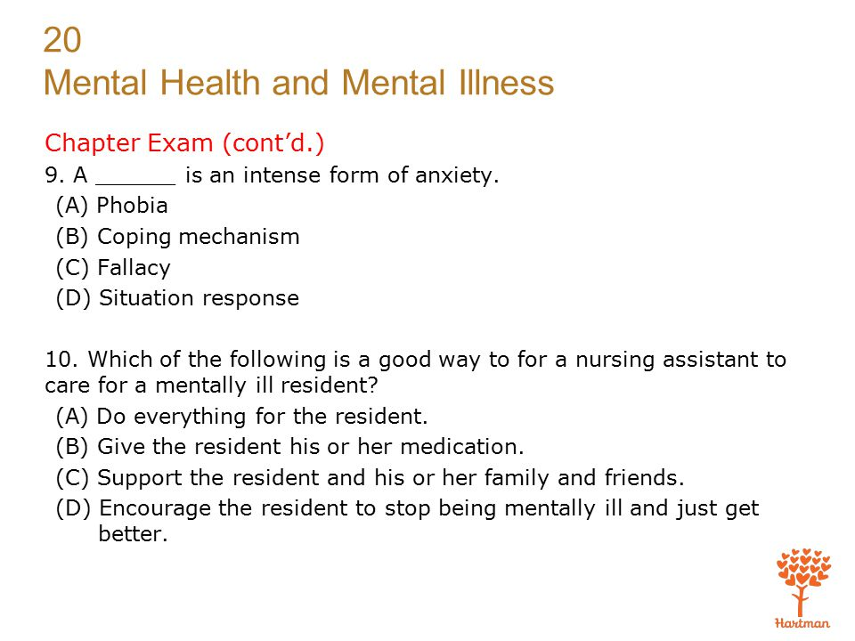 Chapter Exam (cont'd.) 9. A ______ is an intense form of anxiety.
