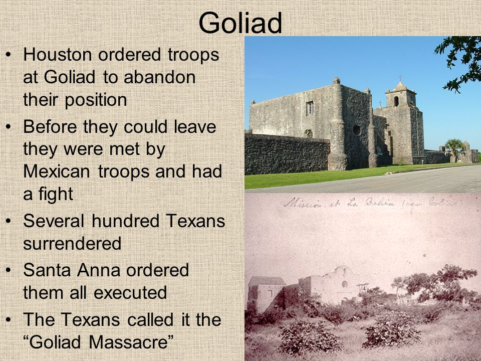 Goliad Houston ordered troops at Goliad to abandon their position