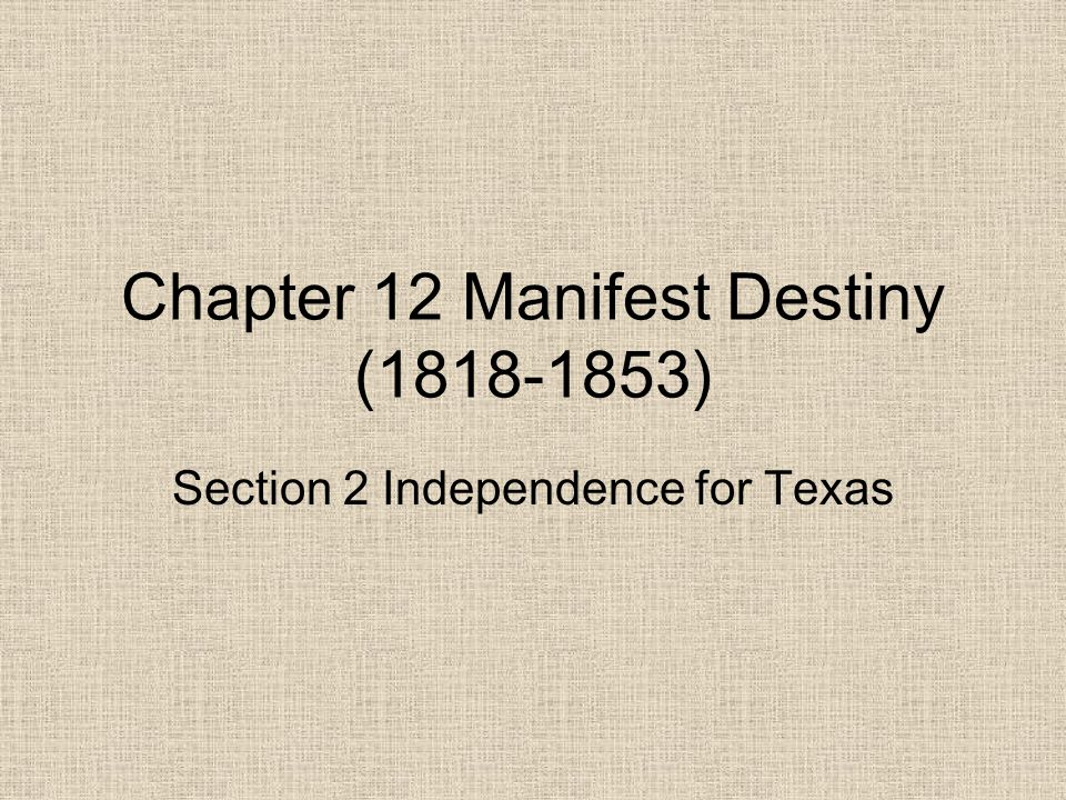 Chapter 12 Manifest Destiny (1818-1853)