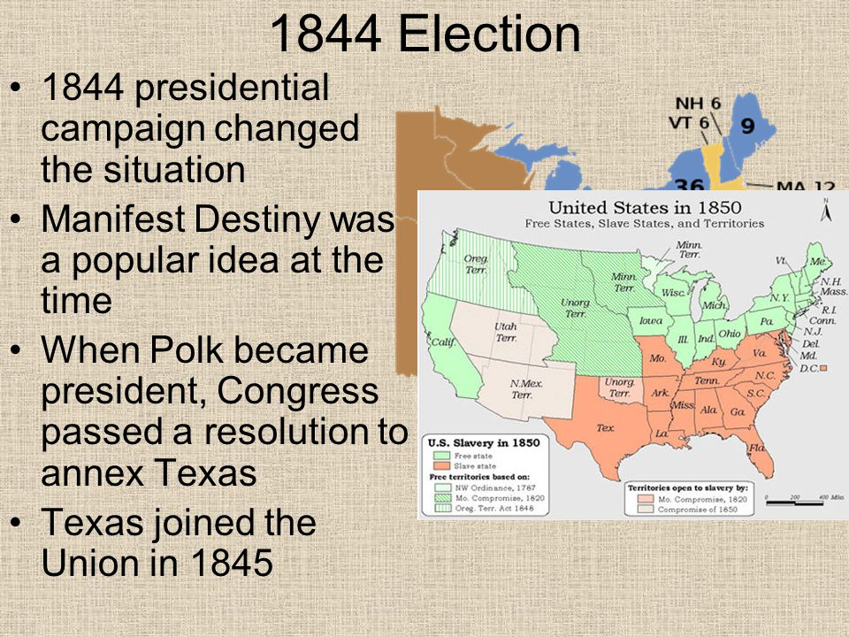 1844 Election 1844 presidential campaign changed the situation