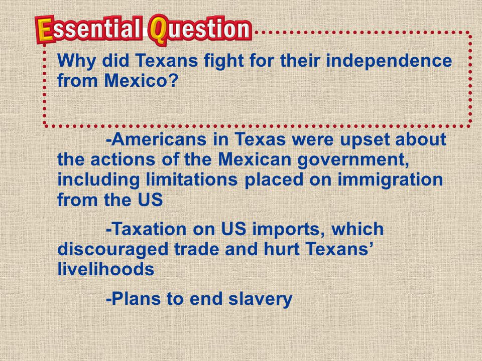 Why did Texans fight for their independence from Mexico