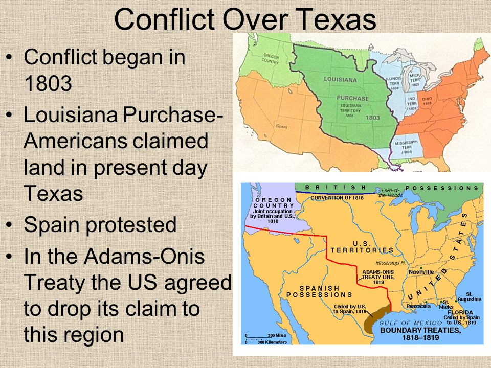 Conflict Over Texas Conflict began in 1803