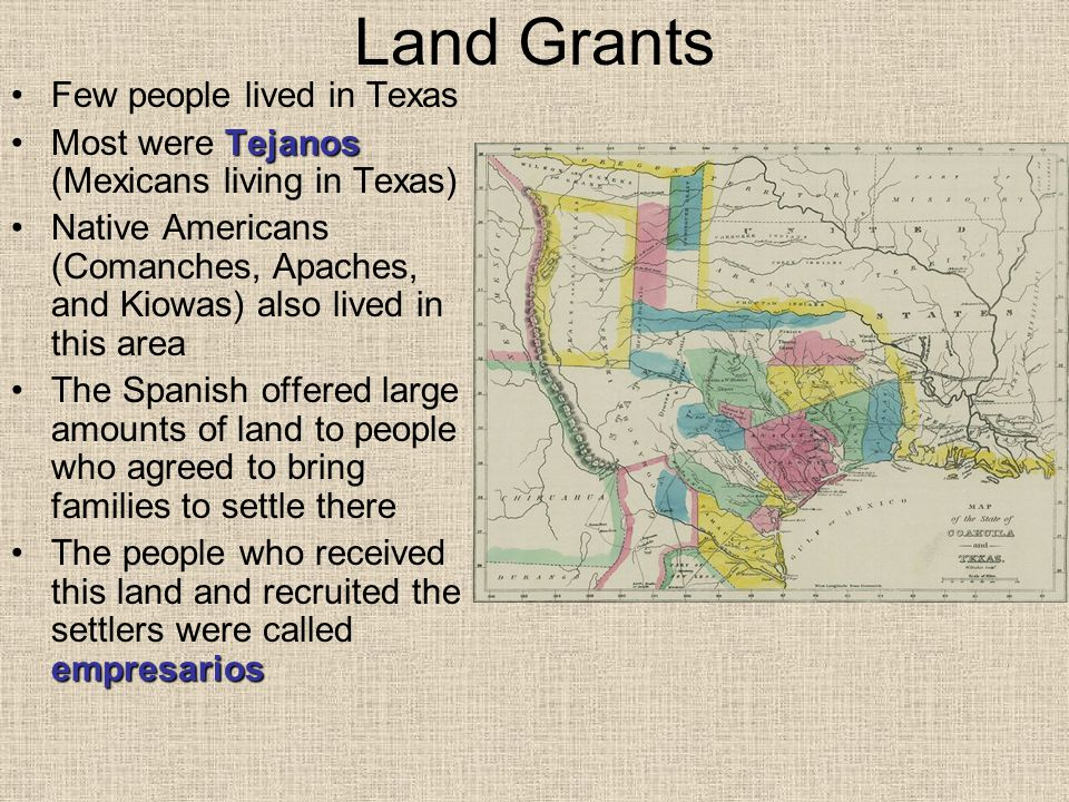 Land Grants Few people lived in Texas