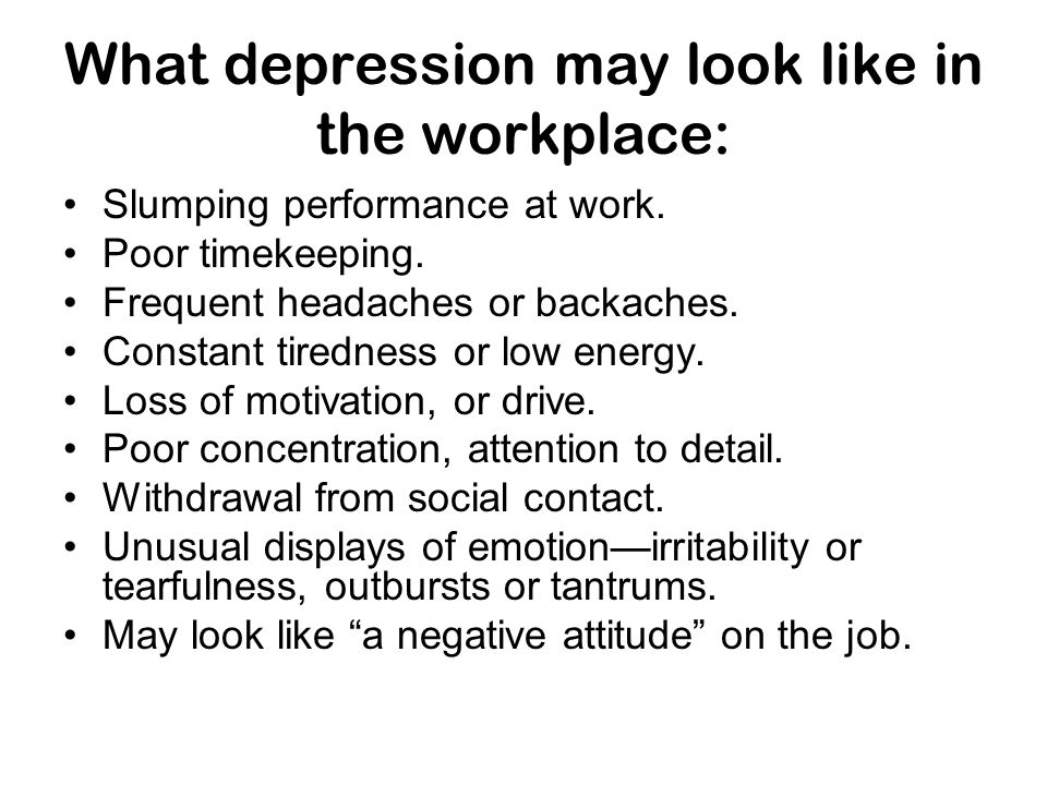 What depression may look like in the workplace: