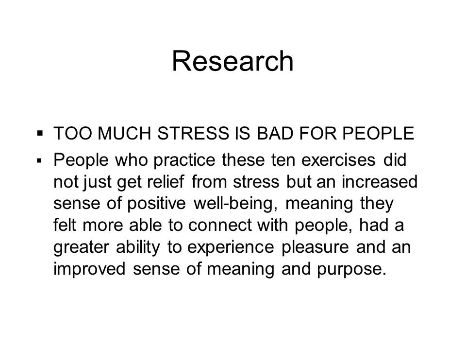 Research TOO MUCH STRESS IS BAD FOR PEOPLE