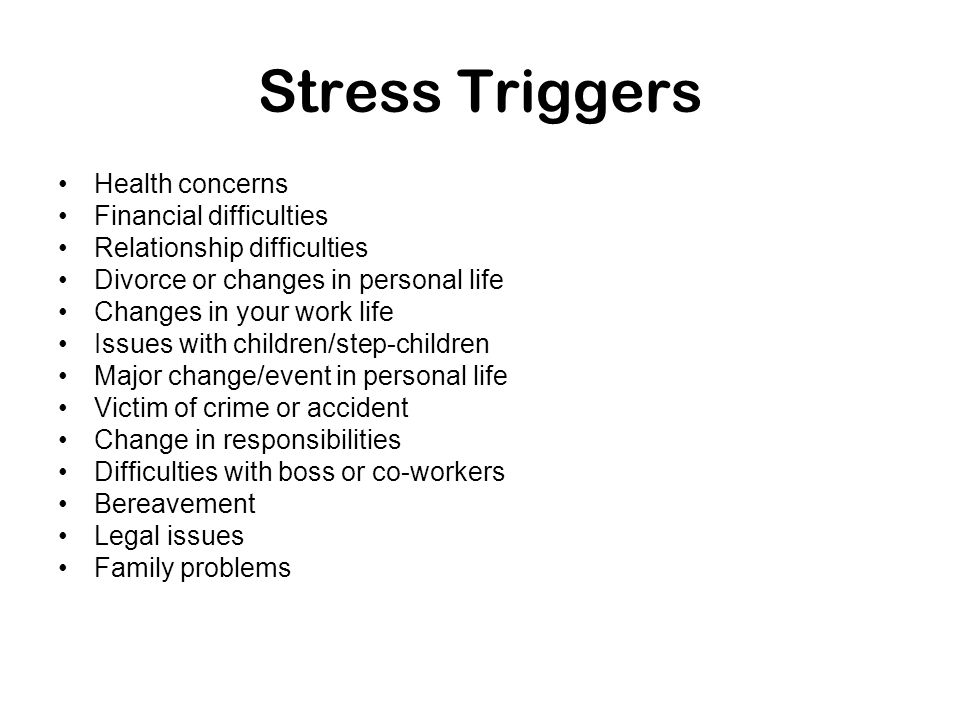 Stress Triggers Health concerns Financial difficulties