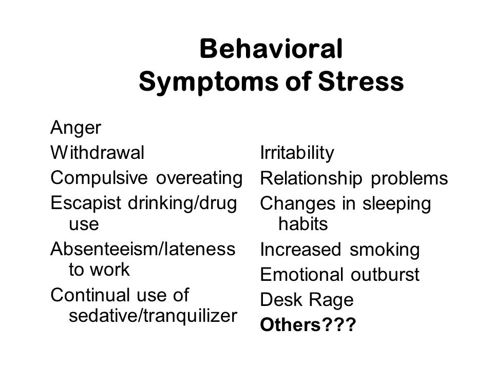 Behavioral Symptoms of Stress