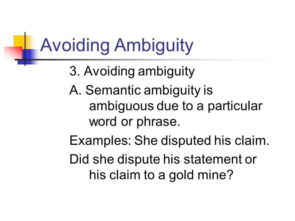 Avoiding Ambiguity 3. Avoiding ambiguity