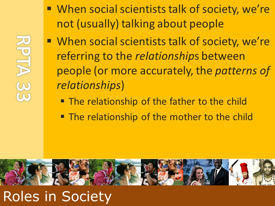 When social scientists talk of society, we're not (usually) talking about people