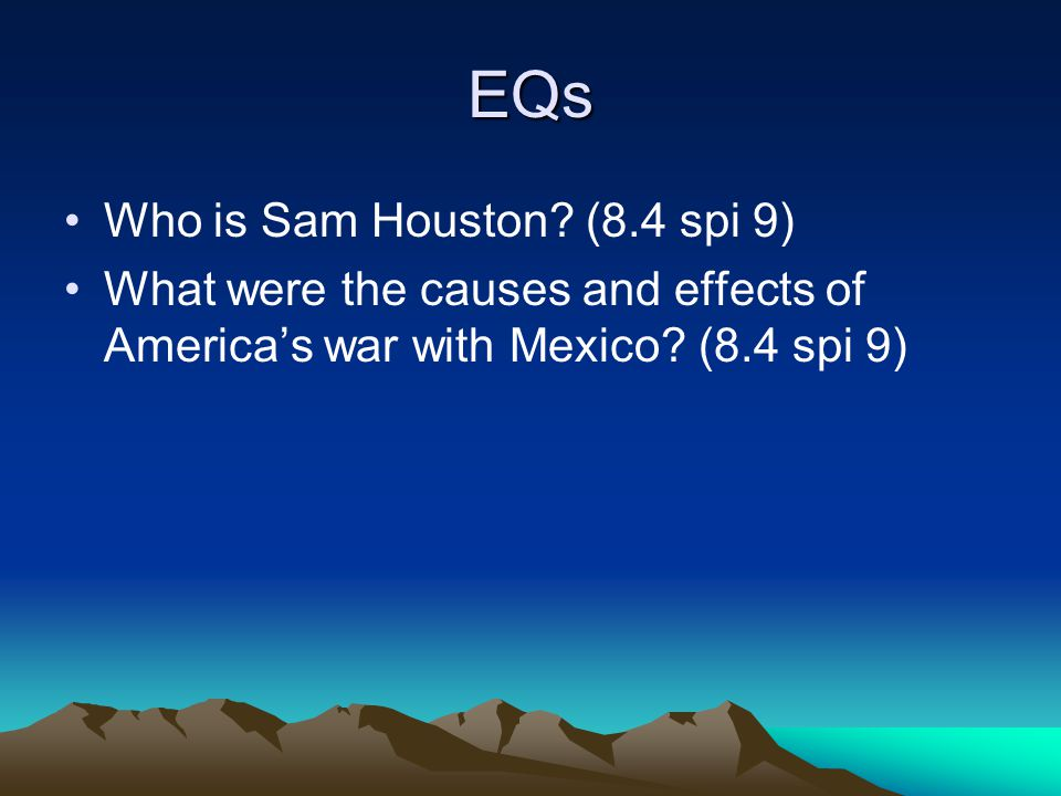 EQs Who is Sam Houston (8.4 spi 9)