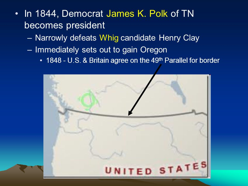 In 1844, Democrat James K. Polk of TN becomes president