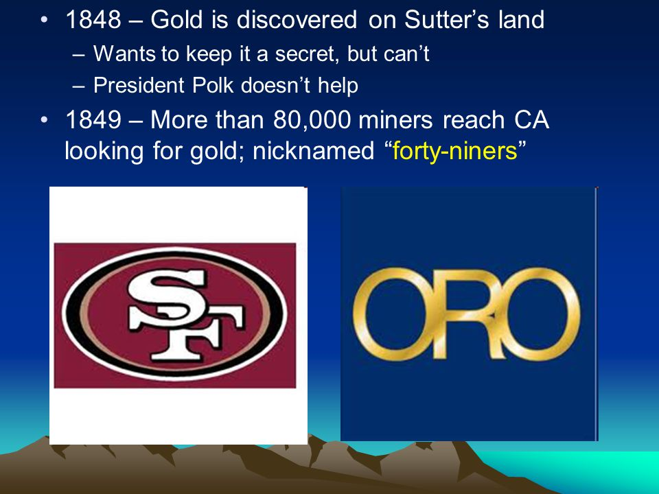 1848 – Gold is discovered on Sutter's land