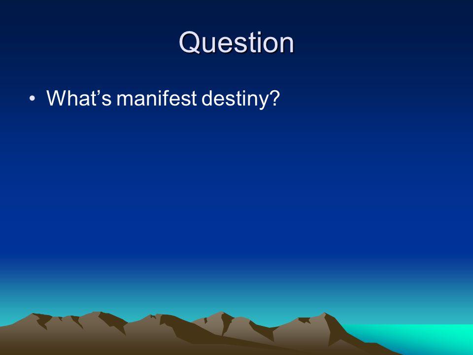 Question What's manifest destiny