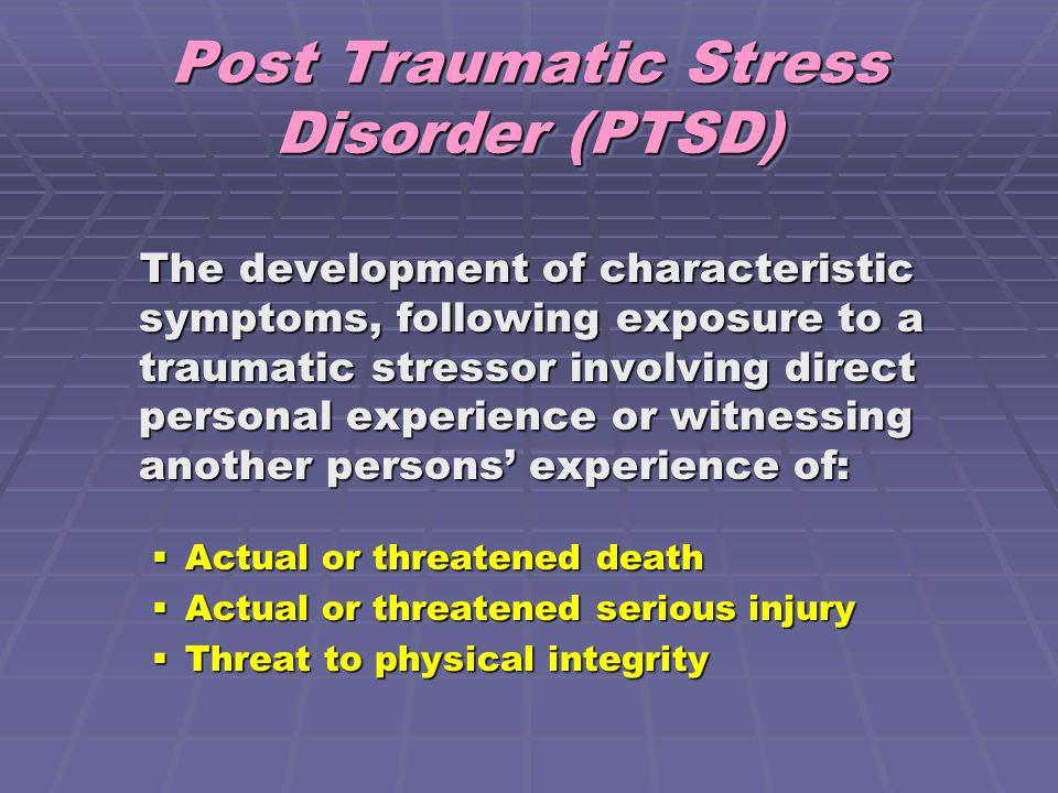 Post Traumatic Stress Disorder (PTSD)
