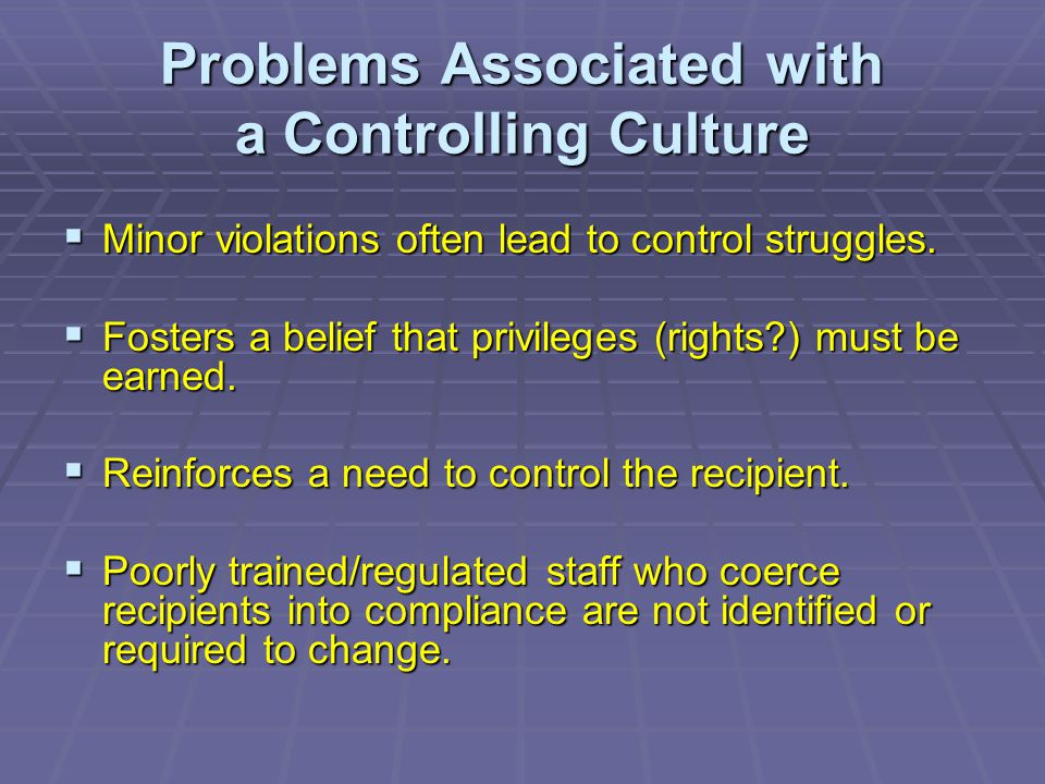Problems Associated with a Controlling Culture